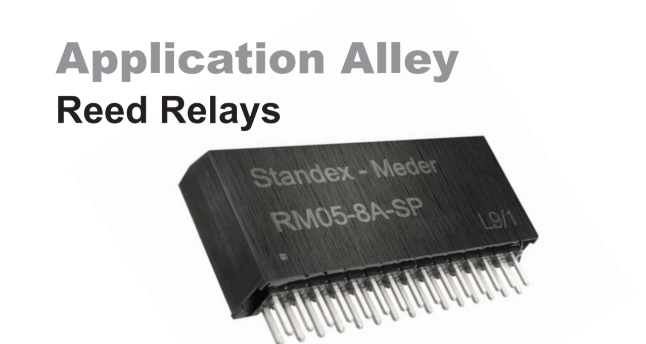 Application Alley : Why Reed Relays & Sensors