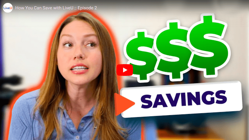 How You Can Save with LiveU