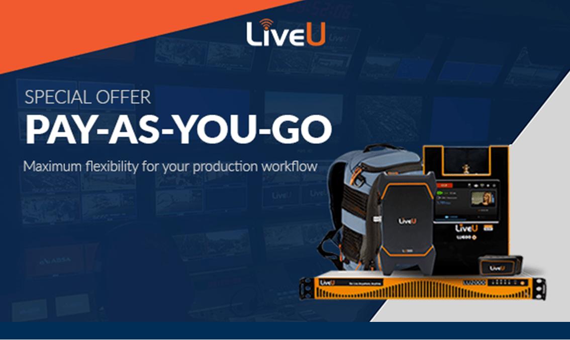 LiveU's Pay-as-you-go solution
