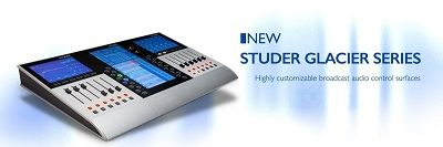 Studer Glacier Series, unparallelled dynamic flexibility in your audio broadcast production enviroment
